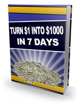 Turn $1 Into $1000 In 7 Days